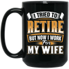 I Work For My Wife Mug
