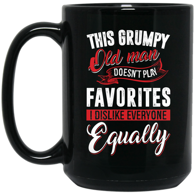 I Dislike Everyone Equally Mug