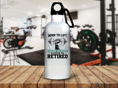 Born To Lift. Forced To Work. Excited To Retire Stainless Steel Water Bottle