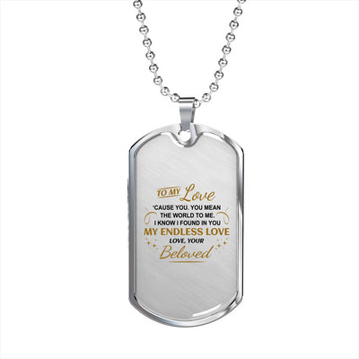 Beloved - You Mean The World To Me - Dog Tag Necklace