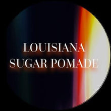 Load image into Gallery viewer, Louisiana Sugar Pomade