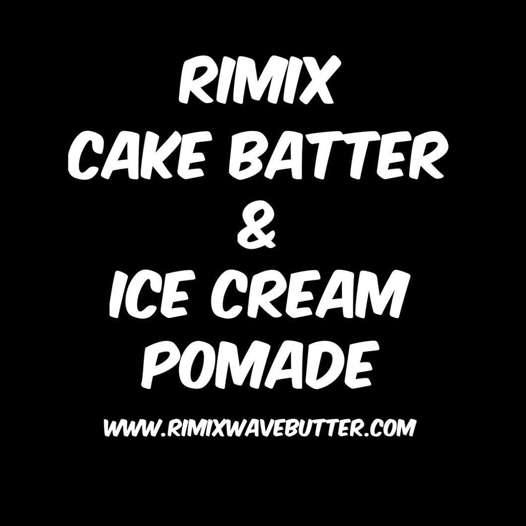 Rimix Cake Batter and Ice Cream Pomade