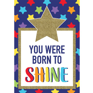 You Were Born To Shine Poster Sparkle And Shine