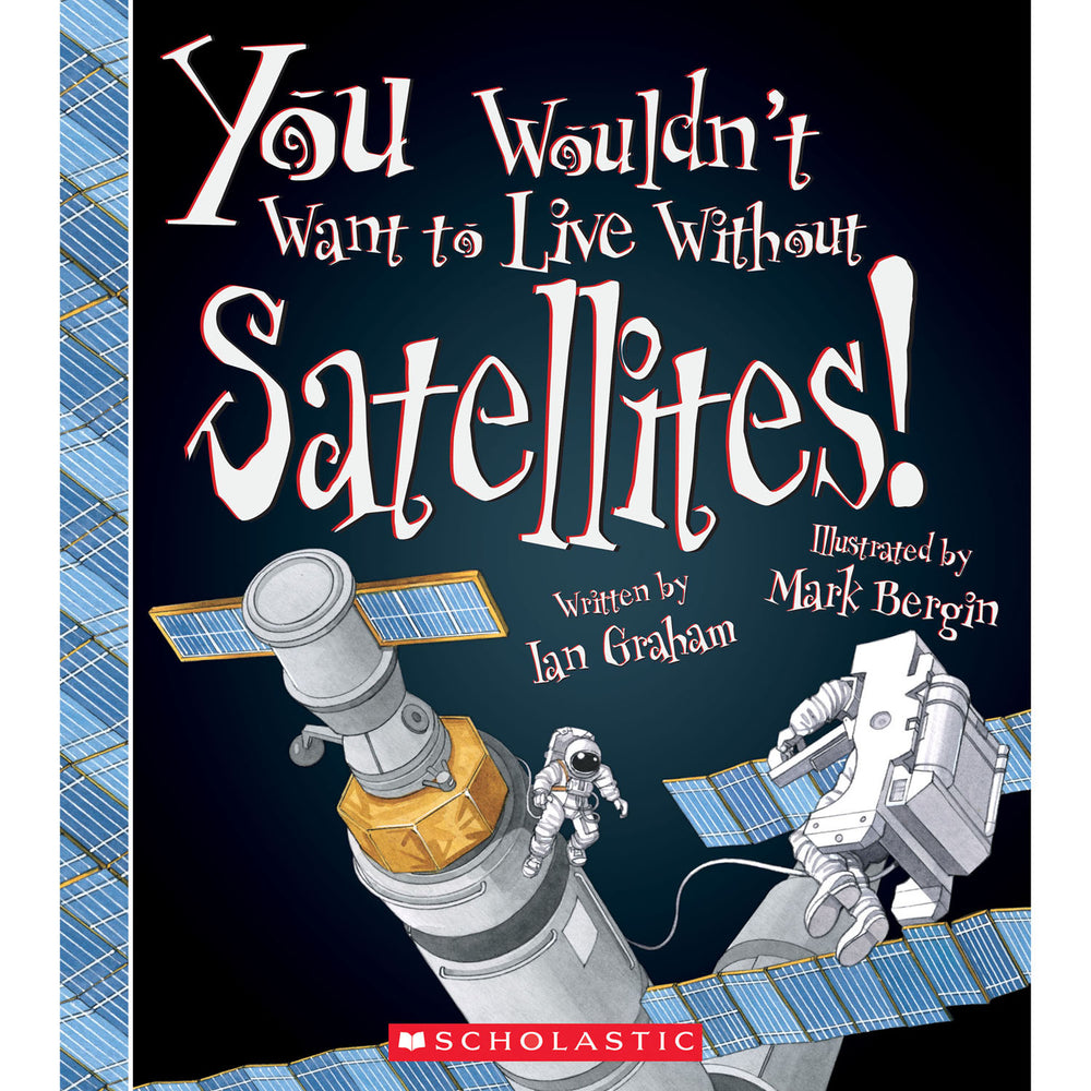 You Wouldnt Want To Live W-o Satell Book