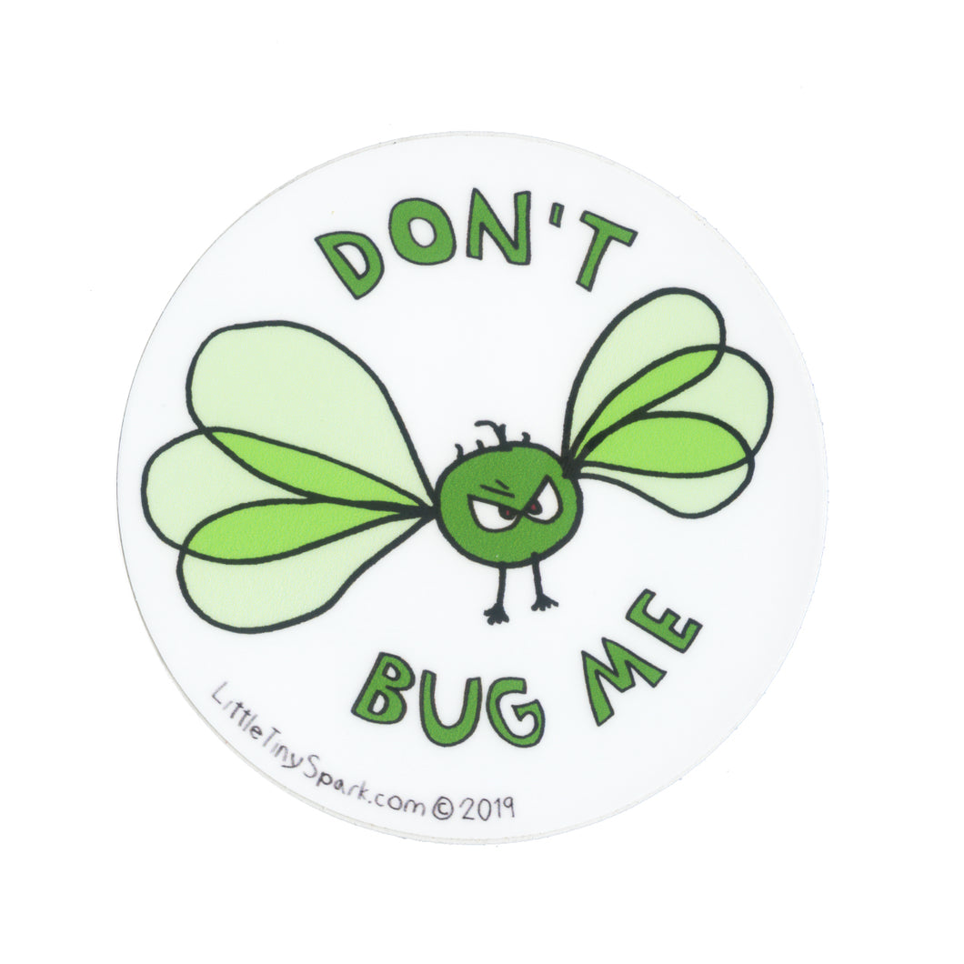 Don't Bug Me Sticker