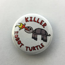 "Load image into Gallery viewer, Killer Robot Turtle 1.25"" Button"