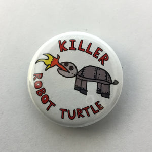 "Killer Robot Turtle 1.25"" Button"