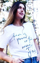 "Load image into Gallery viewer, ""There Is Power In The Name Of Jesus"" - Graphic T-Shirt - Wanderer Traveling Boutique"