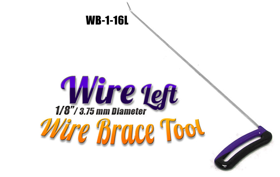 "DISCONTINUED!!! GET IT WHILE YOU CAN!!! Brace Wire Tool 1/8"" x 16"" LEFT"