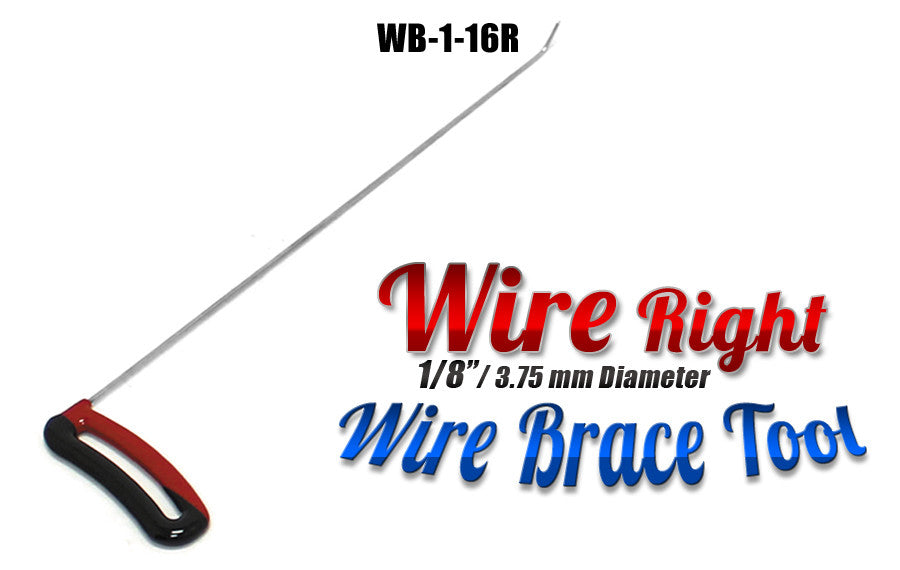 "DISCONTINUED!!! GET IT WHILE YOU CAN!!! Brace Wire Tool 1/8"" x 16"" Right"