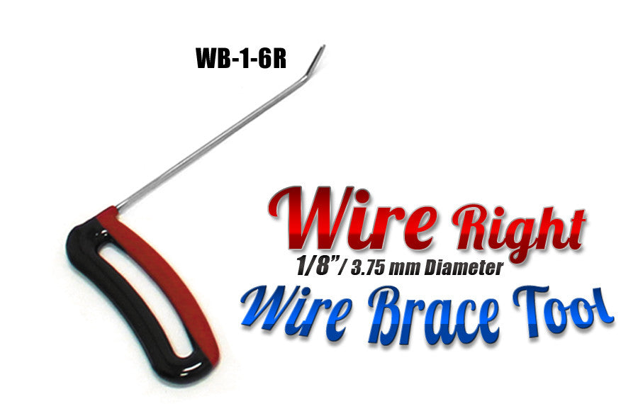"DISCONTINUED!!! GET IT WHILE YOU CAN!!! Brace Wire Tool 1/8"" x 6"" Right"