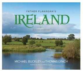 Father Flanagan's Ireland: Birthplace of a Dream