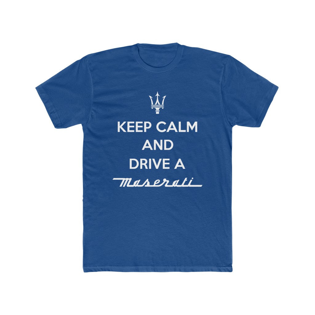 Keep Calm And Drive A Maserati Tee