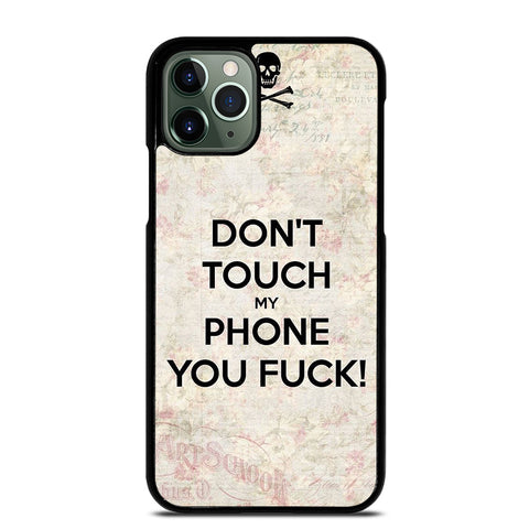 DON'T TOUCH MY PHONE 3 iPhone 11 Pro Max Case