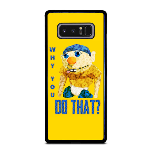 WHY YOU DO THAT SML JEFFY Samsung Note 8 Case