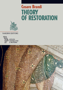 Theory of Restoration - Cesare Brandi