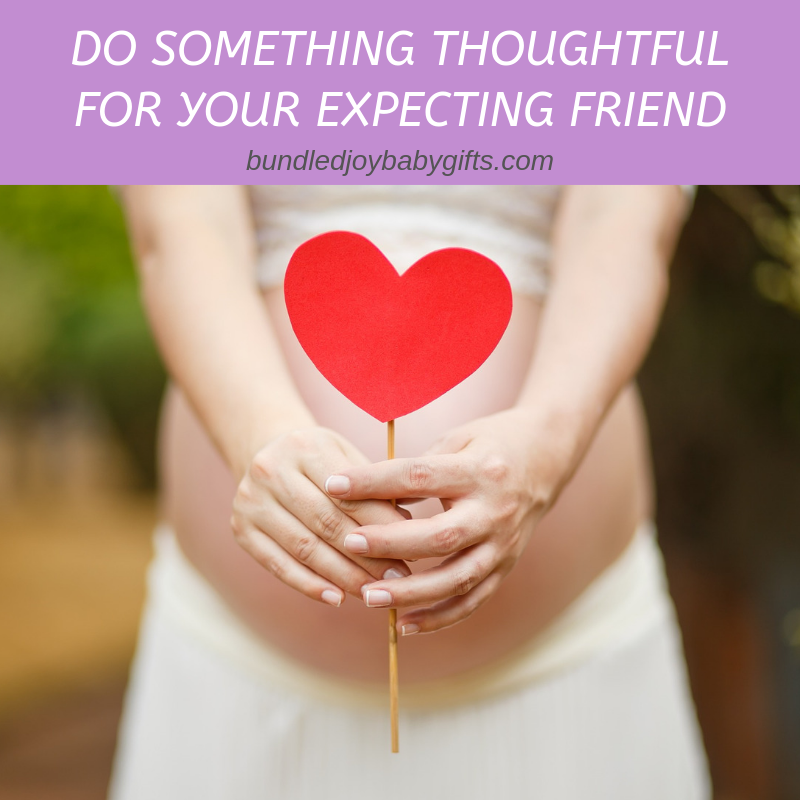 Do Something Thoughtful For Your Expecting Friend