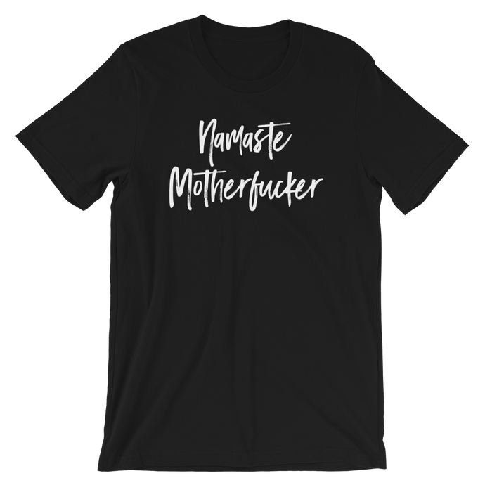 Namaste Motherfucker T-Shirt