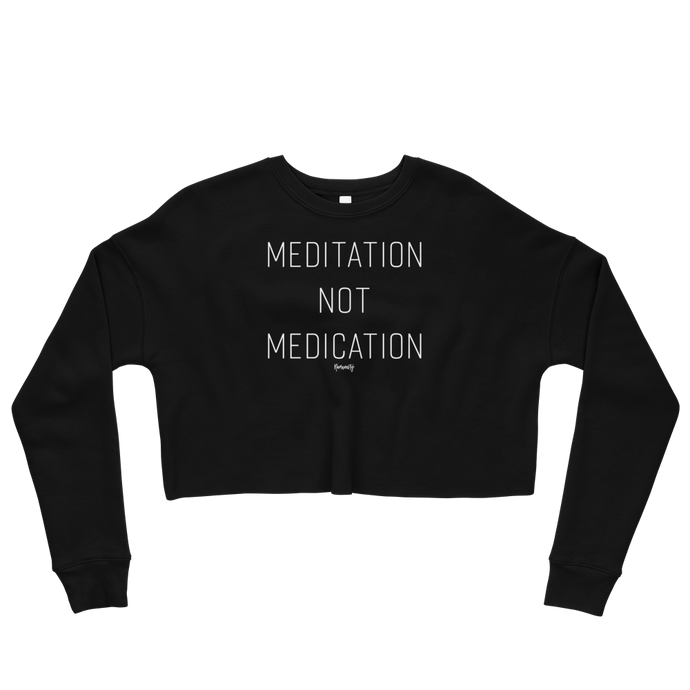 Meditation not Medication Crop Sweatshirt