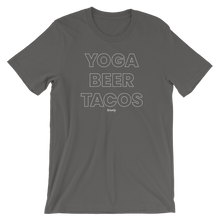 Load image into Gallery viewer, Yoga. Beer. Tacos. T-Shirt
