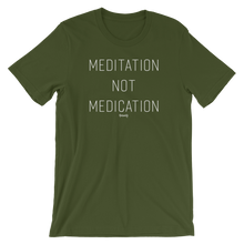 Load image into Gallery viewer, Meditation not Medication T-Shirt