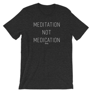 Meditation not Medication T-Shirt