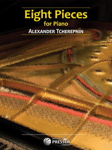 Eight Pieces for Piano (Alexander Tcherepnin)