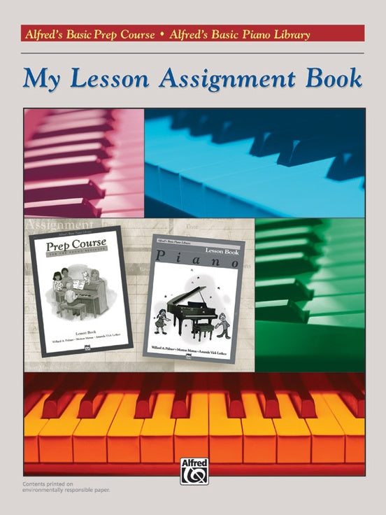 Alfred's Basic Prep Course / Alfred's Basic Piano Library My Lesson Assignment Book