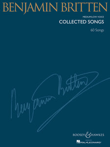Benjamin Britten Collected Songs (Medium / Low Voice)
