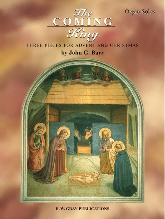 The Coming King: Three Pieces for Advent and Christmas