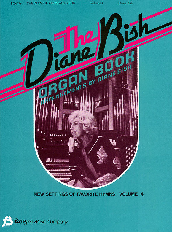 The Diane Bish Organ Book: New Settings of Favorite Hymns, Volume IV