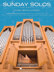 Sunday Solos for Organ: Preludes, Offertories, & Postludes