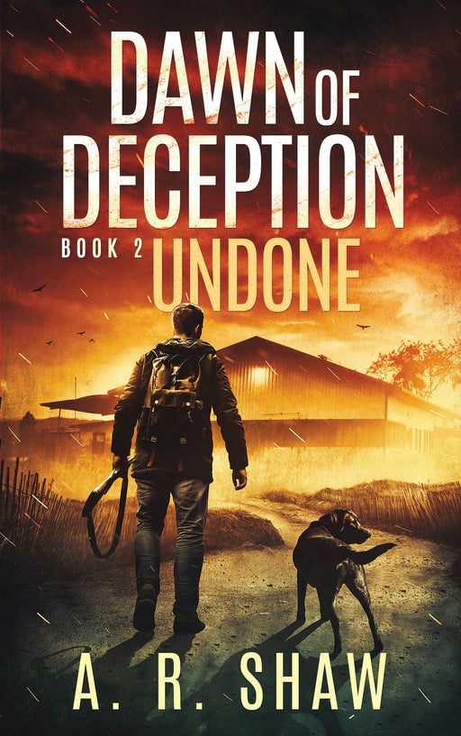 Undone, Dawn of Deception, Book 2 - Author AR Shaw