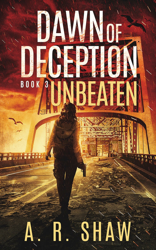 Unbeaten, Dawn of Deception, Book 3 - Author AR Shaw