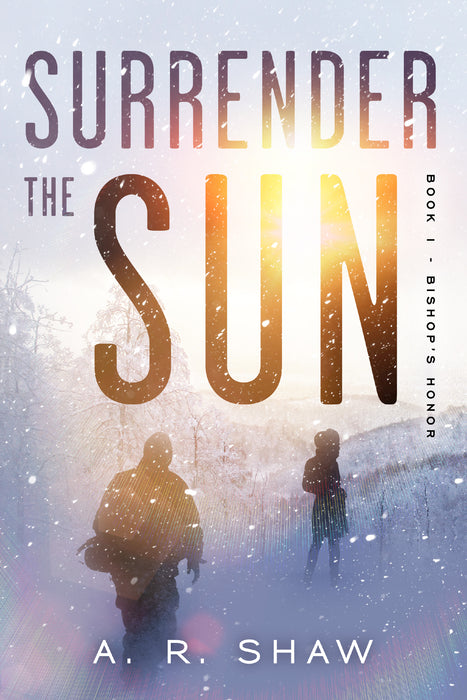 Surrender the Sun, Book 1, Bishop's Honor - Paperback Edition - Author AR Shaw