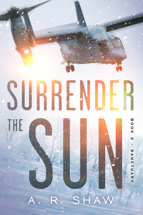 Surrender the Sun, Book 2, Sanctuary - Author AR Shaw