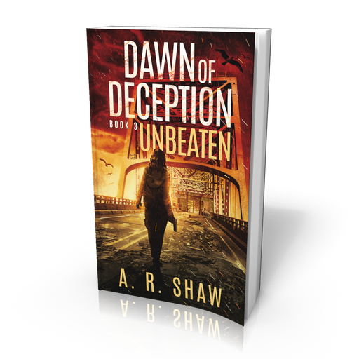 Dawn of Deception, Book 3, Unbeaten - Paperback Edition - Author AR Shaw