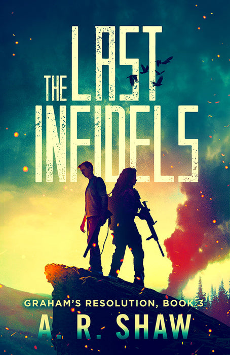 Graham's Resolution, Book 3, The Last Infidels - Author AR Shaw