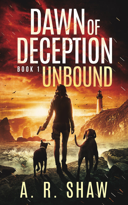 Unbound, Dawn of Deception, Book 1 - Author AR Shaw