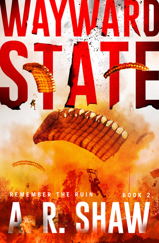 Remember the Ruin, Book 2, Wayward State - Paperback Edition - Author AR Shaw