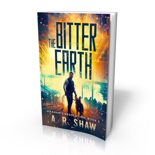 Graham's Resolution, Book 5, The Bitter Earth - Paperback Edition - Author AR Shaw