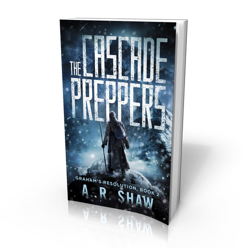 Graham's Resolution, Book 2, The Cascade Preppers - Paperback Edition - Author AR Shaw