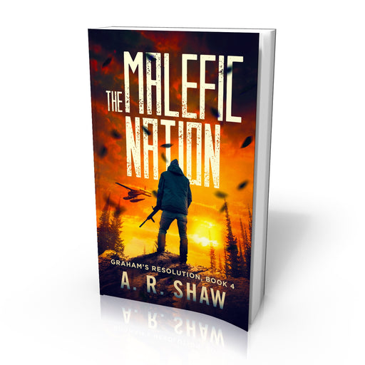 Graham's Resolution, Book 4, The Malefic Nation - Paperback Edition - Author AR Shaw