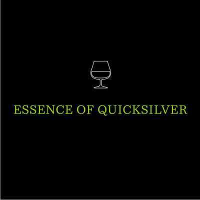 Essence of Quicksilver