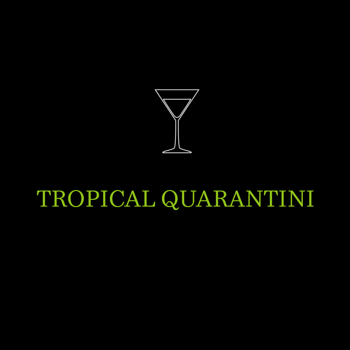 Tropical Quarantini
