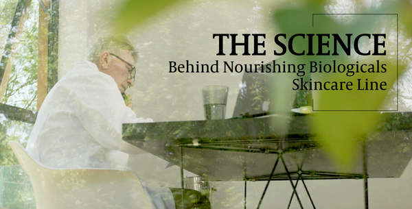 The Science Behind Nourishing Biologicals Skincare Line
