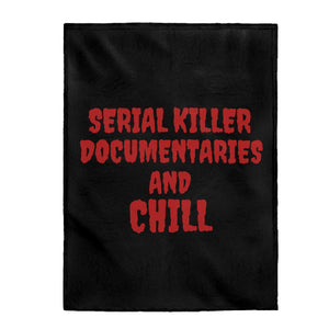 Brown Serial Killer Documentaries And Chill Velveteen Plush Blanket