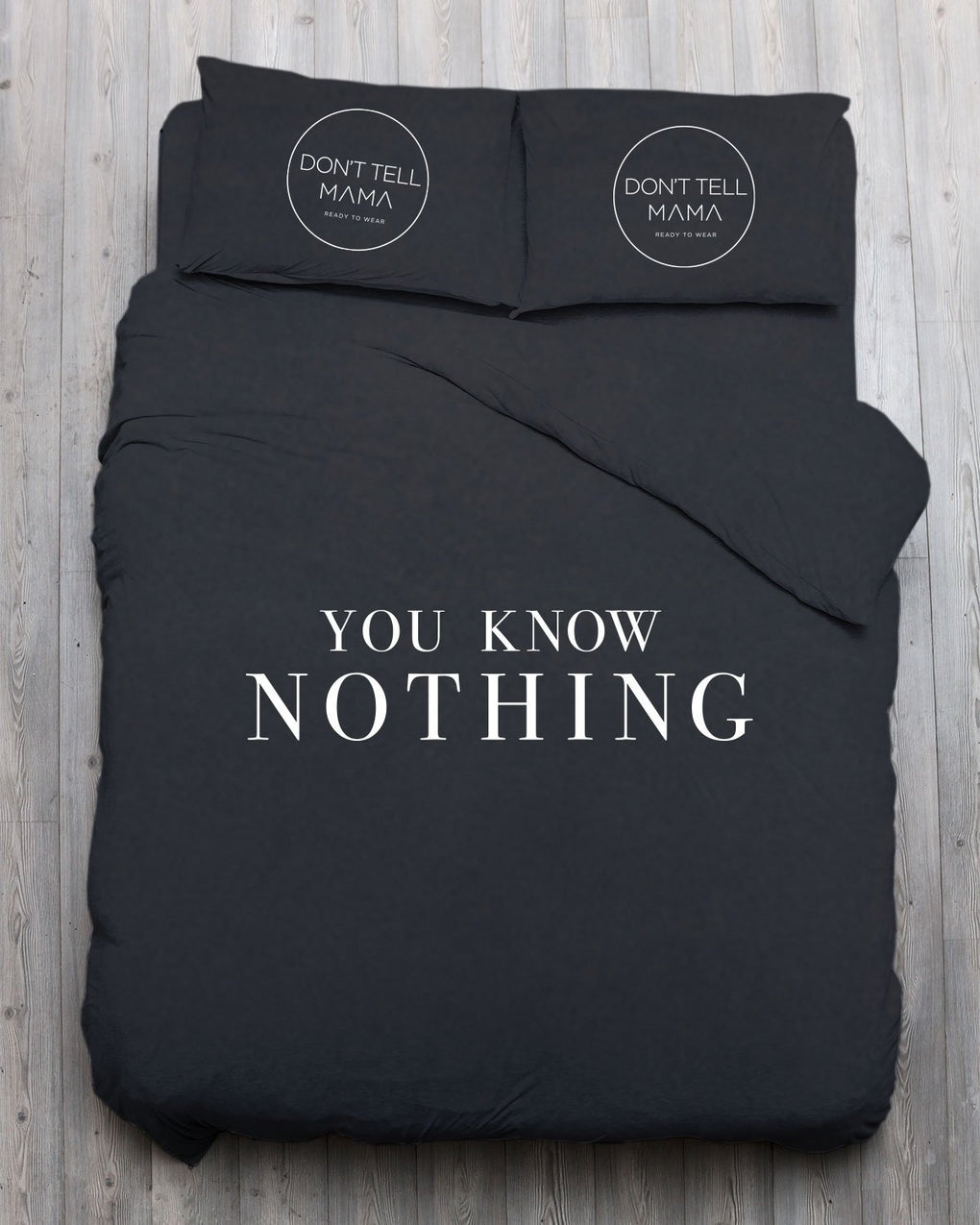 KNOW NOTHING BEDWEAR // DON'T TELL MAMA