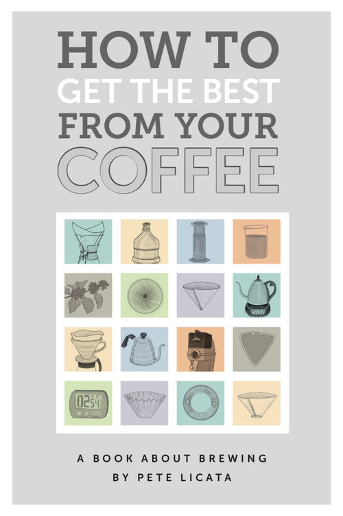 How to get the best from your coffee by Pete Licata