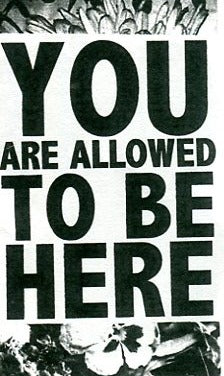 You Are Allowed To Be Here